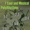 7 Cool And Musical PolyRhythms