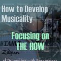 How To Develop Musicality – Focusing On The How Of Drumming With Parameters